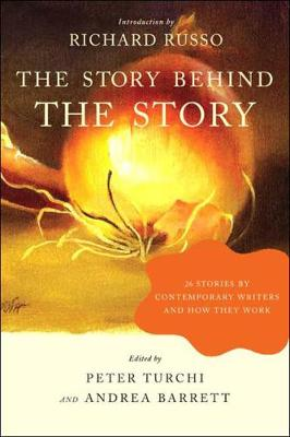 The Story Behind the Story: 26 Stories by Contemporary Writers and How They Work (Paperback)