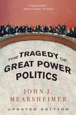 The Tragedy of Great Power Politics (Paperback)