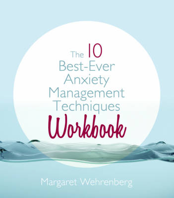 The 10 Best-Ever Anxiety Management Techniques Workbook (Paperback)