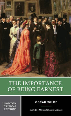 The Importance of Being Earnest - Norton Critical Editions (Paperback)