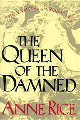 The Queen of the Damned - The Vampire Chronicles 3 (Hardback)