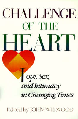 Challenge of the Heart: Love, Sex, and Intimacy in Transition (Paperback)