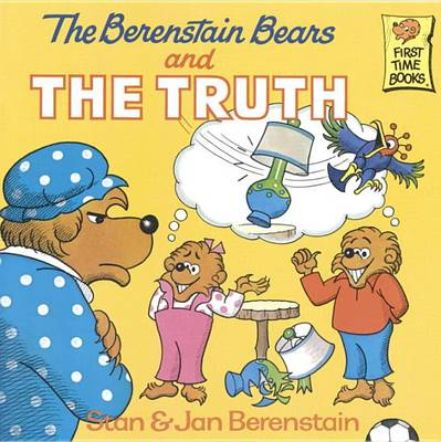 The Berenstain Bears and the Truth - First Time Books (Paperback)