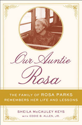 Our Auntie Rosa: The Family of Rosa Parks Remembers Her Life and Lessons (Hardback)