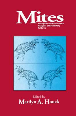 Mites: Ecological and Evolutionary Analyses of Life History Patterns (Hardback)