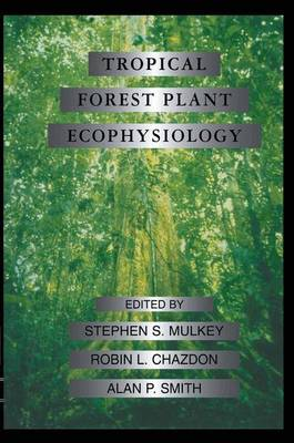 Tropical Forest Plant Ecophysiology (Hardback)