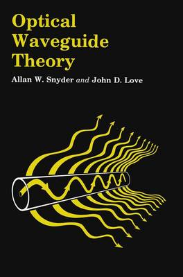 Optical Waveguide Theory (Hardback)