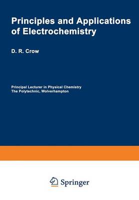 Principles and Applications of Electrochemistry - Chapman and Hall Chemistry Textbook Series (Closed) (Paperback)