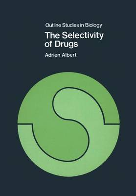 The Selectivity of Drugs - Outline Studies in Biology (Paperback)