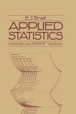 Applied Statistics: A Handbook of BMDP Analyses - Chapman & Hall Statistics Text Series (Paperback)