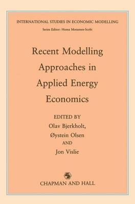 Recent Modelling Approaches in Applied Energy Economics - International Studies in Economic Modelling (Hardback)