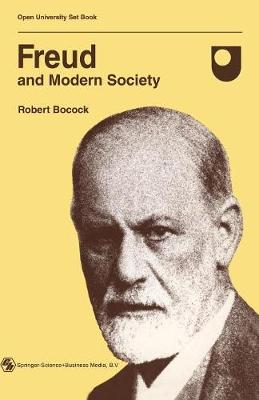 Freud and Modern Society: An Outline and Analysis of Freud's Sociology - Open University set book (Paperback)