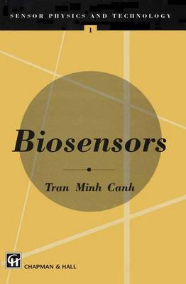 Biosensors - Sensor Physics and Technology Series (Closed) 1 (Hardback)