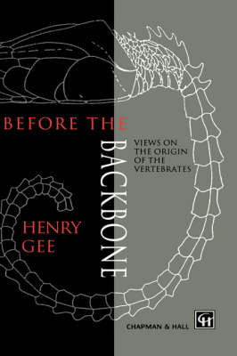 Before the Backbone: Views on the Origin of the Vertebrates (Hardback)