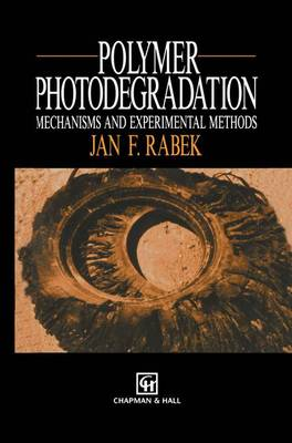 Polymer Photodegradation: Mechanisms and Experimental Methods (Hardback)