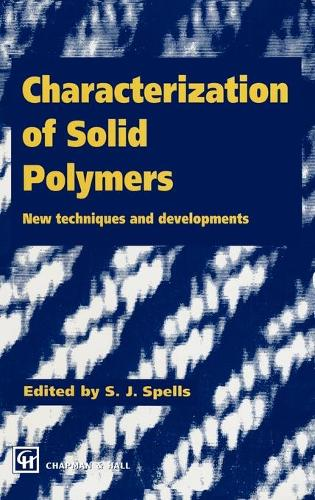 Characterization of Solid Polymers: New Techniques and Developments (Hardback)