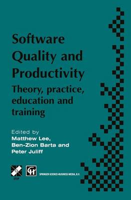 Software Quality and Productivity: Theory, Practice, Education and Training - IFIP Advances in Information and Communication Technology 3 (Hardback)