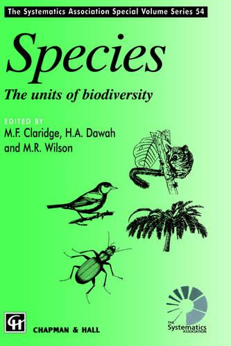 Species: The Units of Biodiversity - Systematics Association Special Volume Series v. 54 (Hardback)