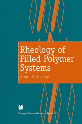 Rheology of Filled Polymer Systems: Rheological Principles (Hardback)