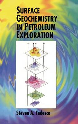 Surface Geochemistry in Petroleum Exploration (Hardback)