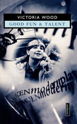 Good Fun and Talent - Modern Plays (Paperback)