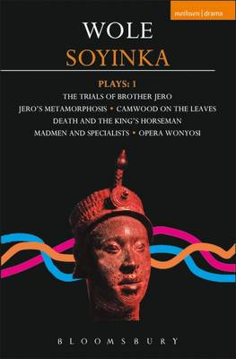 "Soyinka Plays: ""Brother Jero""; ""Camwood on the Leaves""; ""Death and the King's Horseman""; ""Madmen and Specialists""; ""Opera Wonyosi"" v. 1 - Contemporary Dramatists (Paperback)"