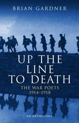 Up the Line to Death: War Poets, 1914-18 (Paperback)