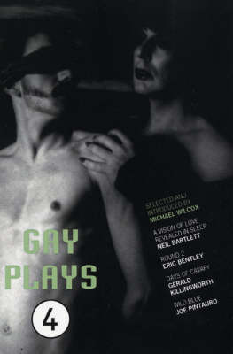 "Gay Plays: ""A Vision of Love Revealed in Sleep"", ""Round 2"", ""Days of Cavafy"", ""Wild Blue"" v.4 - Play Anthologies (Paperback)"