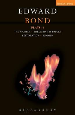 "Bond Plays: ""Worlds with Activists"", ""Restoration and Summer"" v. 4 - Contemporary Dramatists (Paperback)"