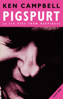 Pigspurt: Or Six Pigs from Happiness - Modern Plays (Paperback)