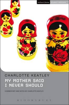 My Mother Said I Never Should - Student Editions (Paperback)