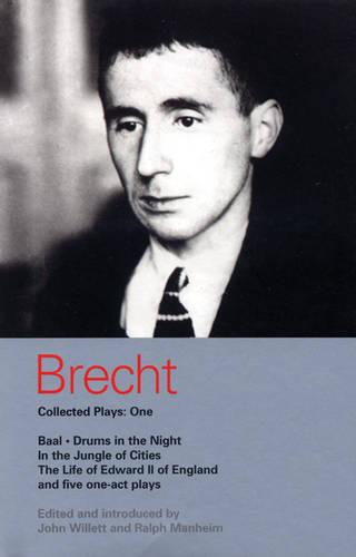 Brecht Collected Plays: Baal, Drums in the Night, In the Jungle of Cities, Life of Edward II of England, and Five One Act Plays v.1 - World Classics (Paperback)