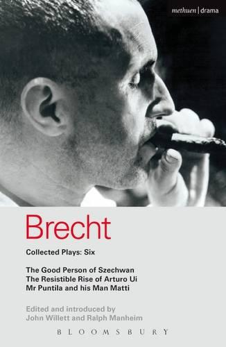 Brecht Collected Plays: Good Person of Szechwan, The Resistible Rise of Arturo Ui, Mr Puntila and His Man Matti v.6 - World Classics (Paperback)