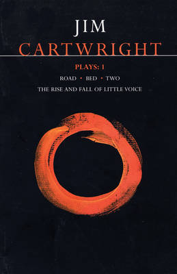 "Cartwright Plays: ""Road"", ""Bed"", ""Two"", ""Rise and Fall of Little Voice"" v.1 - Contemporary Dramatists (Paperback)"