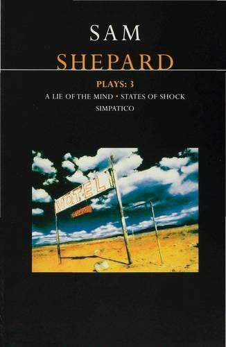 "Shepard Plays: ""A Lie of the Mind"", ""States of Shock"", ""Simpatico"" v.2 - Contemporary Dramatists (Paperback)"