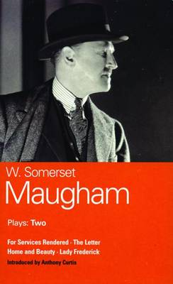"Maugham Plays: ""For Services Rendered""; ""The Letter""; ""Home and Beauty""; ""Lady Frederick"" v. 2 - World Classics (Paperback)"