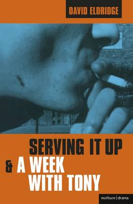 Serving it Up and a Week with Tony - Modern Plays (Paperback)
