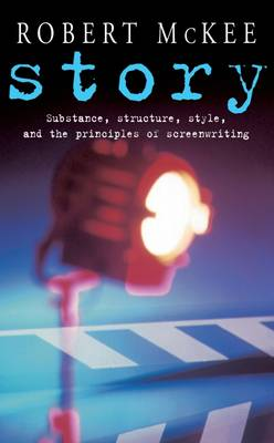 Story: Substance, Structure, Style and the Principles of Screenwriting (Paperback)
