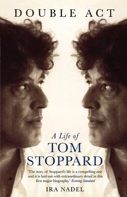 Double Act: A Life of Tom Stoppard - Biography and Autobiography (Paperback)