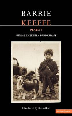 "Keeffe Plays: ""One Gimme Shelter; (gem, Gotcha, Getaway)""; ""Barbarians; (killing Time, Abide with Me, in the City)"" v. 1 - Contemporary Dramatists (Paperback)"