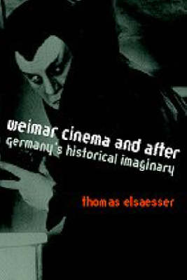 Weimar Cinema and After: Germany's Historical Imaginary (Paperback)