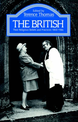 The British: Their Religious Beliefs and Practices 1800-1986 - The Library of Religious Beliefs and Practices (Paperback)