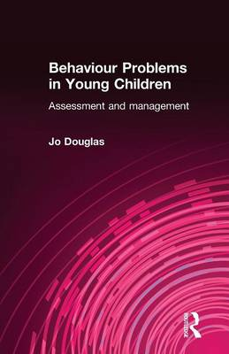 Behaviour Problems in Young Children: Assessment and Management (Paperback)