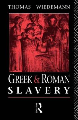 Greek and Roman Slavery: A Sourcebook - Routledge Sourcebooks for the Ancient World (Paperback)