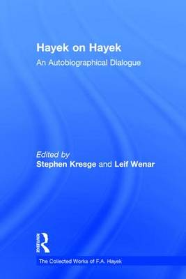Hayek on Hayek: An Autobiographical Dialogue - The Collected Works of F. A. Hayek (Hardback)