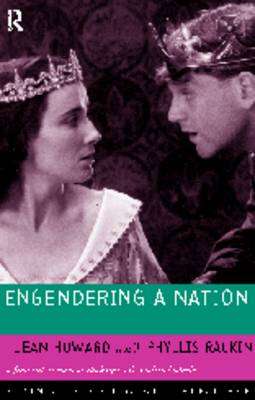 Engendering a Nation: A Feminist Account of Shakespeare's English Histories - Feminist Readings of Shakespeare (Paperback)