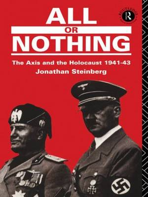 All or Nothing: The Axis and the Holocaust 1941-43 (Hardback)