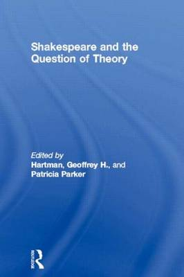 Shakespeare and the Question of Theory (Paperback)