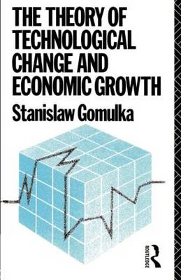 The Theory of Technological Change and Economic Growth (Paperback)