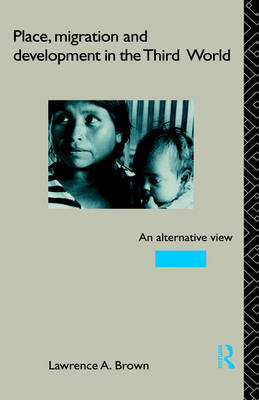 Place Migration and Development in the Third World: An Alternative Perspective (Hardback)